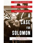 A Case for Solomon: Bobby Dunbar and the Kidnapping That Haunted a Natio... - $6.93