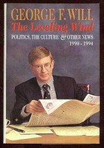 The Leveling Wind: Politics, the Culture, and Other News, 1990-1994 Will, George image 1