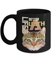 Cat Coffee Mug - Cat Mom Mug - Cat Lady Mug - Life Is Better With A Cats Mugs 11 - $14.95