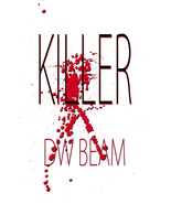 Killer by DW Beam - E-Book Version - $3.99