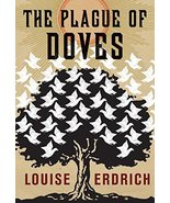The Plague of Doves Erdrich, Louise - $14.84