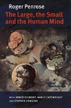 The Large, the Small and the Human Mind Roger Penrose; Malcolm Longair; ... - $4.94
