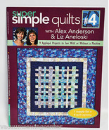 Super Simple Quilts #4 By Alex Anderson and Liz Aneloski - $8.95