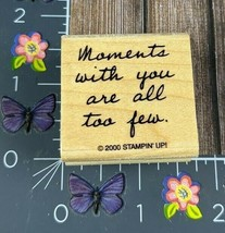 Stampin' Up Moments With You Are All Too Few Rubber Stamp 2000 Script Wo... - $1.73