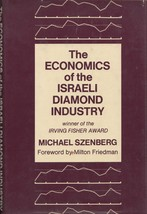 The Economics of the Israeli Diamond Industry by Szenberg, Michael - $34.99