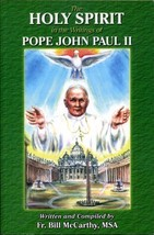 The Holy Spirit in the Writings of Pope John Paul II by Fr. Bill McCarthy MSA