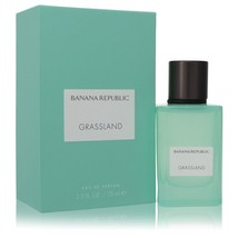 Banana Republic Grassland by Banana Republic 2.5 oz Eau De Parfum Spray - $56.65