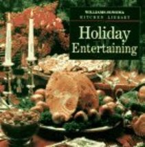 Holiday Entertaining (Williams Sonoma Kitchen Library) Williams, Chuck a... - $3.71