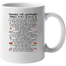 Things I've Learned From Friends Mug - $22.99