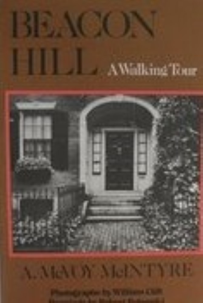 Beacon Hill: A Walking Tour by McIntyre, Alex McVoy