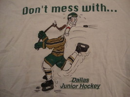 Vintage Don't Mess With Dallas Junior Hockey Team Hockey White T Shirt Size M - $16.52