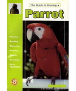 Guide to Owning a PARROT : Dennis Kelsey-Wood : New Softcover @ZB - $9.00