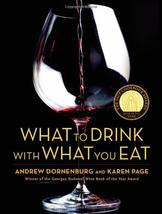 What to Drink with What You Eat: The Definitive Guide to Pairing Food with Wine,