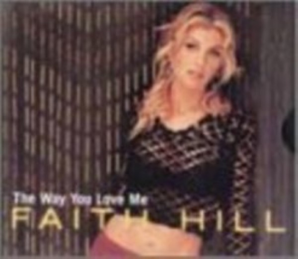 Way You Love Me / Never Gonna Be Your Lady by Faith Hill Cd