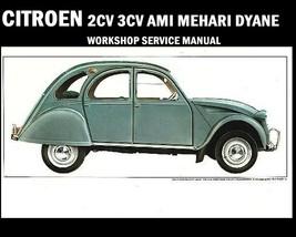 CITROEN 2 CV AMI MEHARI DYANE SERVICE MANUAL -160pgS Workshop Repair Mai... - $23.99