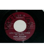DEON JACKSON LOVE MAKES THE WORLD GO ROUND YOU SAID YOU 45 RPM RECORD CA... - $14.99
