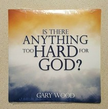 GARY WOOD: Is There Anything Too Hard for GOD CD NEW Audiobook Ministries - $14.99