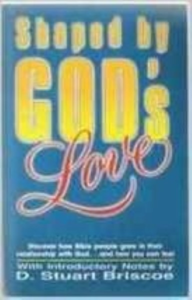 Shaped by God's Love by Briscoe, D. Stuart