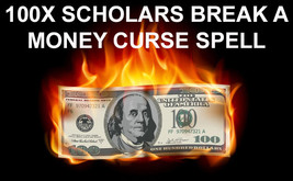 BREAK MONEY CURSE EXTREME 100x SCHOLARS WORKS CEREMONY MAGICK 99 yr Witc... - $99.77