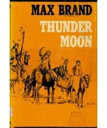 Thunder Moon (Dodd Mead Silver Star Westerns) [Jan 01, 1969] Brand, Max - $9.97
