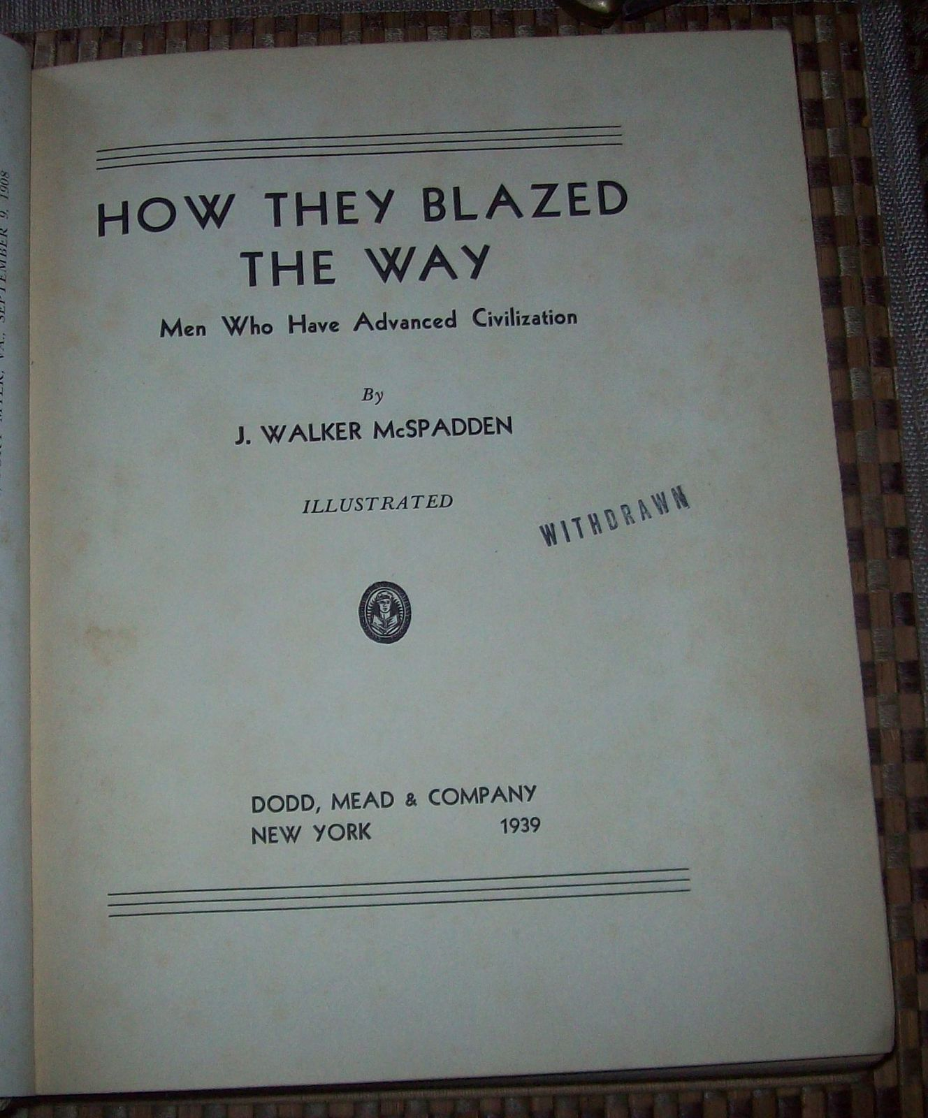 How They Blazed the Way by J. Walker McSpadden 1939 HB