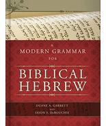 A Modern Grammar for Biblical Hebrew [Hardcover] Garrett, Duane A. and J... - $34.34
