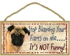 """Stop Blaming Your Farts on Me Pug  Sign Plaque Dog 10""""x5"""" gift funny - $9.95"""
