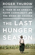 The Last Hunger Season: A Year in an African Farm Community on the Brink of Chan image 2