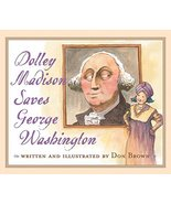 Dolley Madison Saves George Washington - $6.00