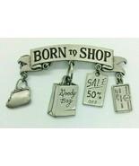 JJ Jonette Jewelry Born to Shop Silver Tone Pin Brooch Women Costume - $9.89
