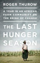 The Last Hunger Season: A Year in an African Farm Community on the Brink of Chan image 1
