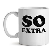 So Extra - Mad Over Mugs - Inspirational Unique Popular Office Tea Coffee Mug Gi - $20.53