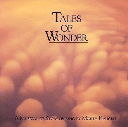 Tales of wonder by marty haugen