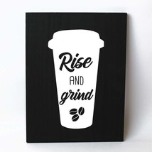 Rise and Grind Coffee Lover Solid Pine Wood Wall Plaque Sign Home Decor - $34.16
