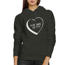 Feeling Empty Heart Unisex Dark Grey Funny Saying Graphic Hoodie - $25.99+