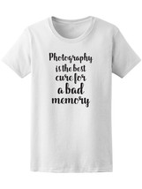 An item in the Fashion category: Photography Is Best Cure For Bad Memory Tee - Image by Shutterstock