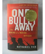 One Bullet Away The Making of a Marine Officer BOOK by Nathaniel C. Fick - $4.00