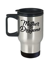 Mother Of Dragons. Game Of Thrones Fan 14 oz Stainless Steel Coffee Mug - $19.99