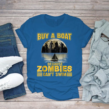 Swimming Funny Tee Buy A Boat Because Zombies Can'T Swim Unisex - $15.99+
