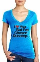 I Love You But I've Chosen Women's Slim Dubstep Turquoise V-Neck T-Shirt NEW