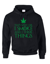 Adult Hoodie That's What I Do I Smoke And I Think Things - $24.94+