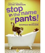 Stop in the Name of Pants! (Confessions of Georgia Nicolson) Rennison, L... - $1.80