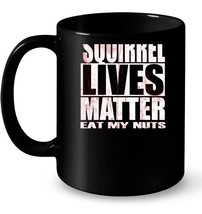Squirrel Lives Matter Ceramic Mug Nut Farmer Ceramic Mug back version - $13.99+