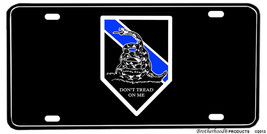 Thin Blue Line Don't Tread On Me Aluminum License plate - $13.81