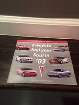 2003 Pontiac 6 Ways To Fuel Your Soul In '03 Foldout Brochure - $9.89