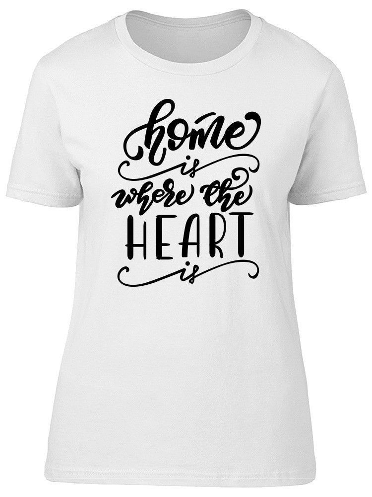 Primary image for Home: Where The Heart Is, Cute Women's Tee -Image by Shutterstock