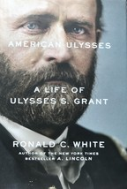American Ulysses: A Life of Ulysses S. Grant by Ronald White, History, C... - $14.95