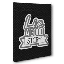 Live A Good Story Canvas Wall Art - $29.21