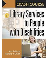 Crash Course in Library Services to People with Disabilities [Paperback]... - $11.43