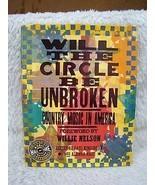 2006 Will the Circle Be Unbroken by Paul Kingsbury & Alanna Nash Hardbac... - $12.95